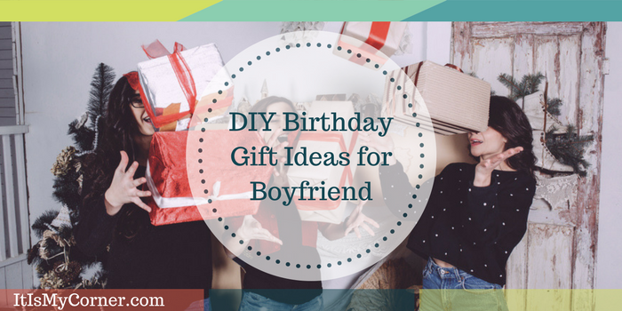DIY Birthday Gift Ideas For Boyfriend